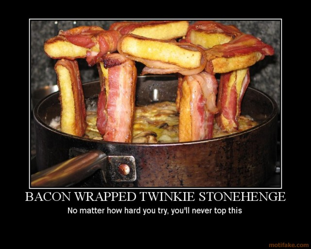 bacon-wrapped-twinkie-stonehenge-demotivational-poster-1222773370