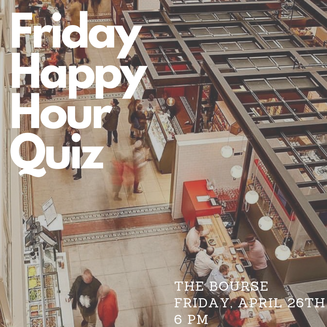 Tons of Prizes at Happy Hour Quiz at the Bourse on Friday!
